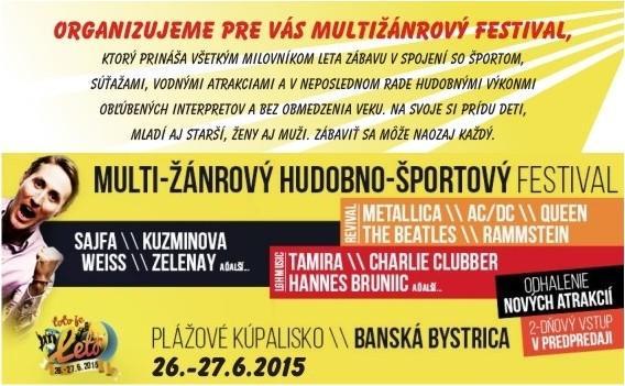 Multižánrový hudobno - športový festival Kongres Hotel Dixon**** Banská Bystrica