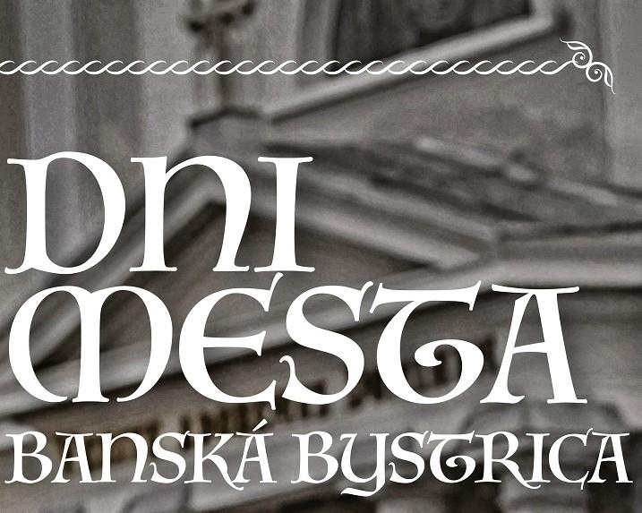 7a3d64751 Dni mesta Banská Bystrica 2018 - Kam v meste | moja Bystrica